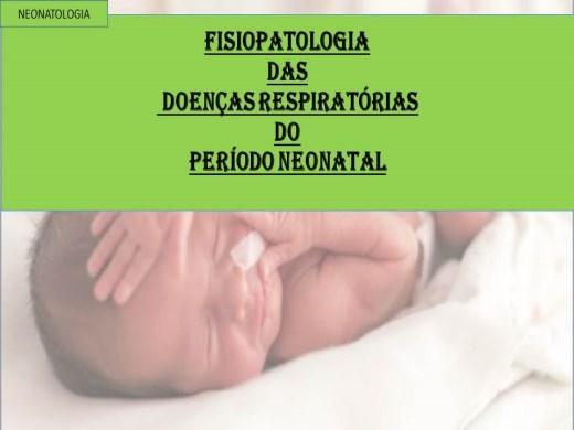 Curso Online de FISIOPATOLOGIA DAS DOENÇAS RESPIRATÓRIAS DO PERÍODO NEONATAL