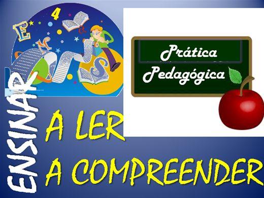 Curso Online de PRÁTICA PEDAGÓGICA / ENSINAR A LER, ENSINAR A COMPREENDER