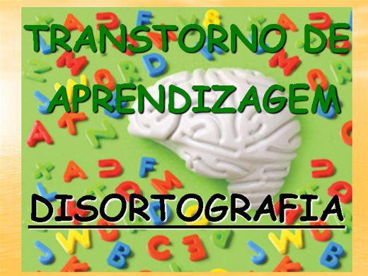 Curso Online de TRANSTORNO DE APRENDIZAGEM - DISORTOGRAFIA
