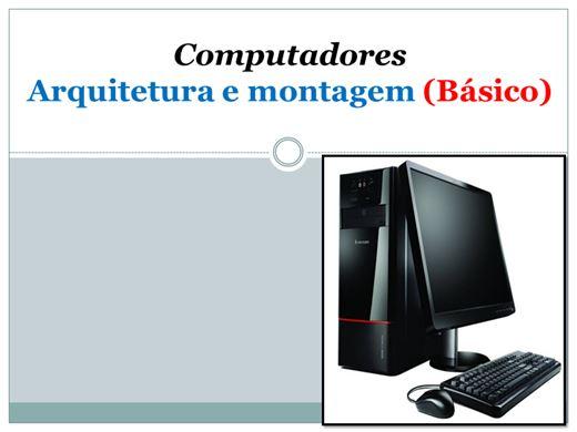 Curso Online de Computadores Arquitetura e montagem (Básico)