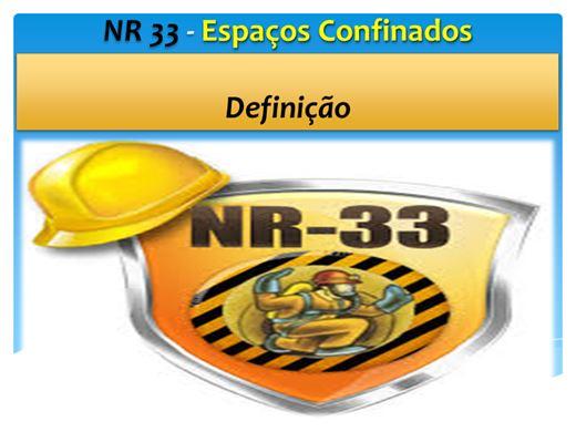 Curso Online de NR 33 - Espaços Confinados  Definição