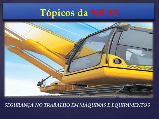 Curso Online de Tópicos da NR 12 SEGURANÇA NO TRABALHO EM MÁQUINAS E EQUIPAMENTOS