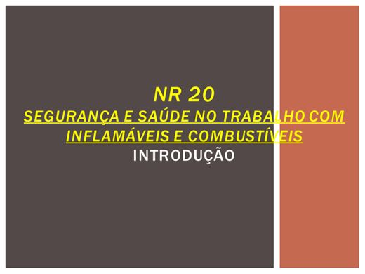 Curso Online de Nr 20 SEGURANÇA E SAÚDE NO TRABALHO COM INFLAMÁVEIS E COMBUSTÍVEIS introdução