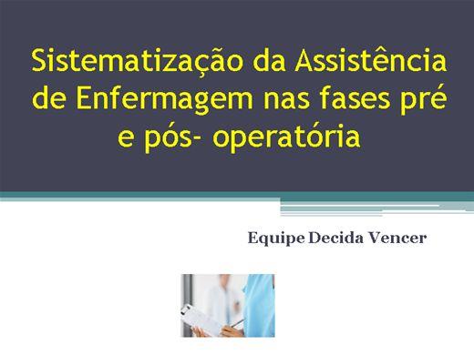 Curso Online de SISTEMATIZAÇÃO DA ASSISTÊNCIA DE ENFERMAGEM NAS FASES DE PRÉ E PÓS OPERATÓRIO