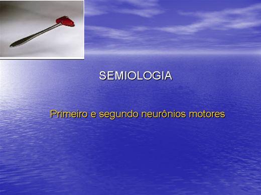 Curso Online de Semiologia: Primeiro e Segundo Neurônios Motores