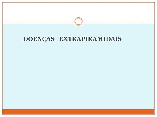 Curso Online de Doenças Extrapiramidais: Classificação, Avaliação e Tratamento