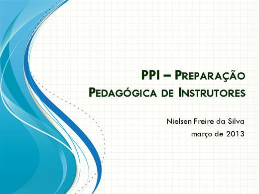 Curso Online de PPI   -   PREPARAÇÃO PEDAGÓGICA DE INSTRUTORES