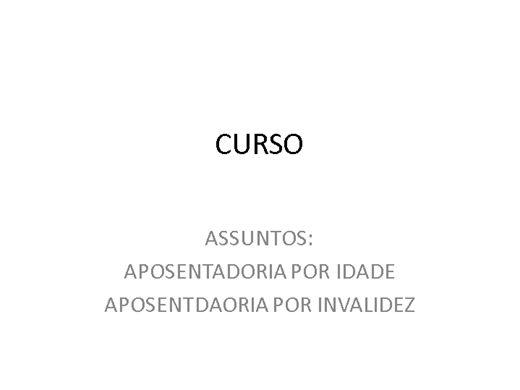 Curso Online de APOSENTADORIAS : POR IDADE E POR INVALIDEZ