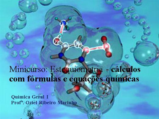 Curso Online de Minicurso: Estequiometria - cálculos com fórmulas e equações químicas