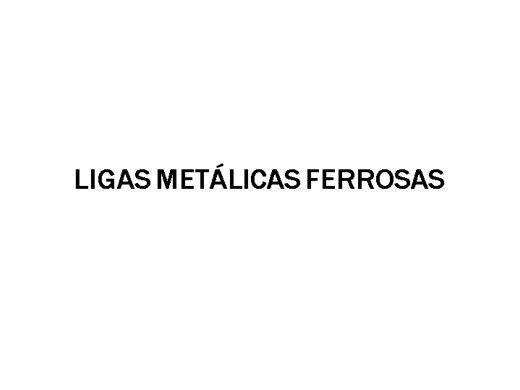Curso Online de Ligas metálicas ferrosas