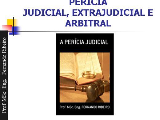 Curso Online de PERÍCIA JUDICIAL,  ARBITRAL E EXTRAJUDICIAL.
