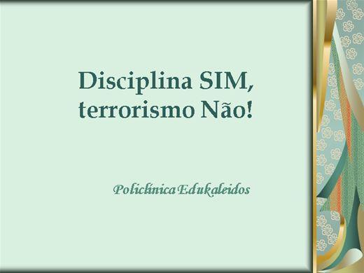 Curso Online de Disciplina Sim, terrorismo não!