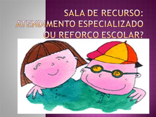 Curso Online de SALA DE RECURSO: ATENDIMENTO ESPECIALIZADO OU REFORÇO ESCOLAR?