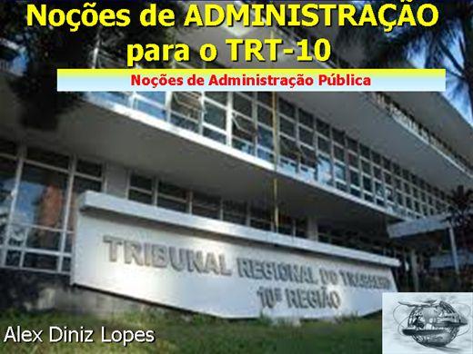 Curso Online de NOÇÕES DE ADMINISTRAÇÃO PÚBLICA para o TRT - 10ª região