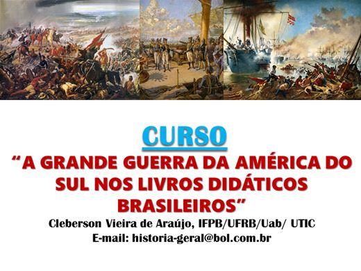 Curso Online de A GRANDE GUERRA DA AMÉRICA DO SUL NOS LIVROS DIDÁTICOS BRASILEIROS