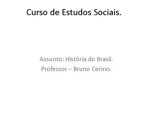 Curso Online de Estudos Sociais - História do Brasil