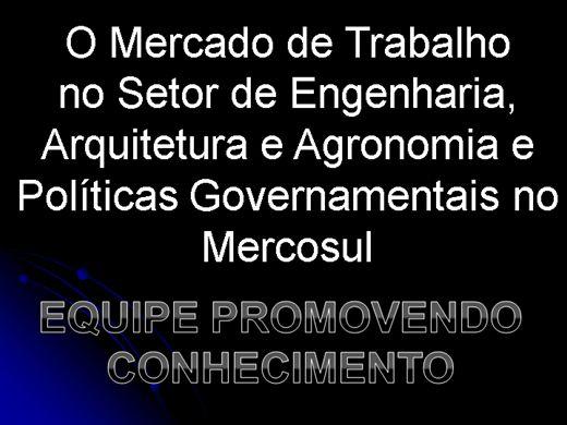Curso Online de O Mercado de Trabalho  no Setor de Engenharia,  Arquitetura e Agronomia e Políticas Governamentais no Mercosul