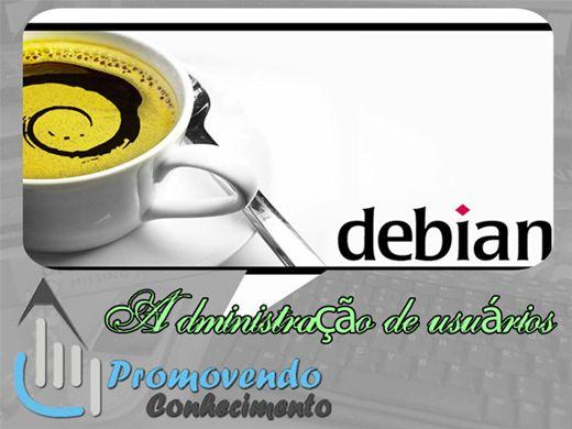 Curso Online de DEBIAN - ADMINISTRAÇÃO DE USUÁRIOS