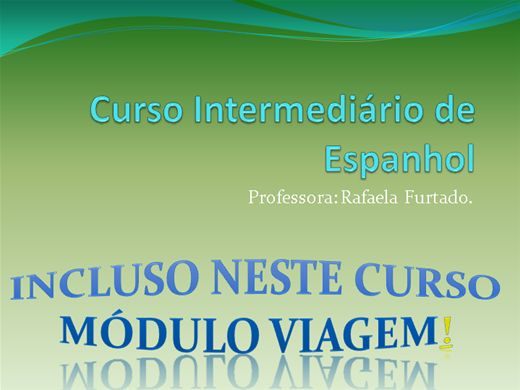 """Curso Online de Curso Intermediário de Espanhol (Com certificado) -Segunda parte do curso """"Curso Básico de Espanhol - Para iniciantes"""""""