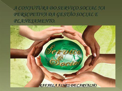 Curso Online de A CONJUTURA DO SERVIÇO SOCIAL NA PERSCPETIVA DA GESTÃO SOCIAL E PLANEJAMENTO.