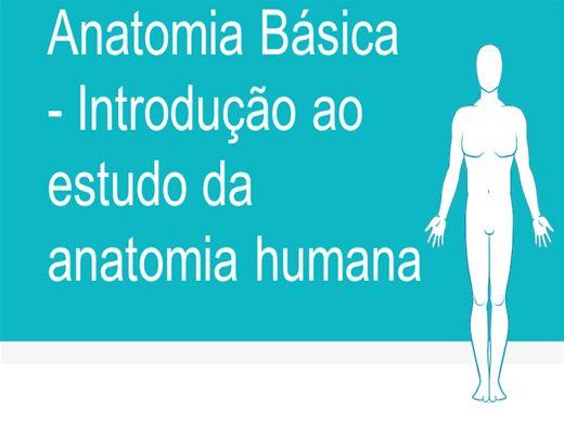 Curso Online de Anatomia Básica - Introdução ao estudo da anatomia humana