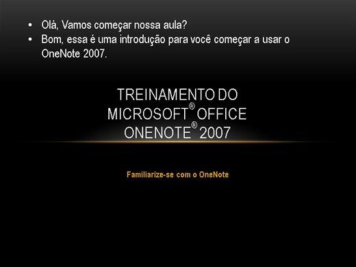 Curso Online de Aprenda a usar o OneNote 2007, uma agenda virtual super avançada desenvolvida pela Microsoft.
