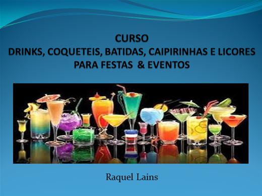 Curso Online de DRINKS, COQUETEIS, BATIDAS, CAIPIRINHAS E LICORES PARA FESTAS  & EVENTOS