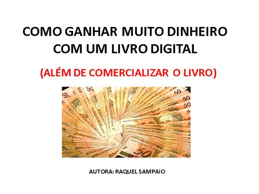 Curso Online de  COMO GANHAR MUITO DINHEIRO COM UM LIVRO DIGITAL (além de comercializar o livro)