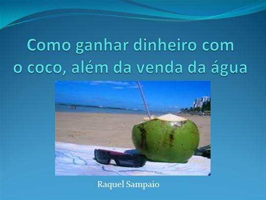 Curso Online de Como ganhar dinheiro com água de coco, alem da venda da água
