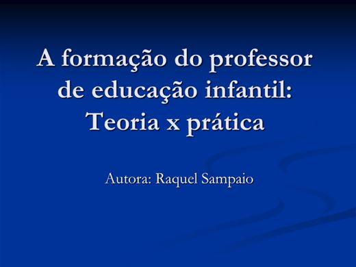 Curso Online de A formação do professor de educação infantil:Teoria x prática