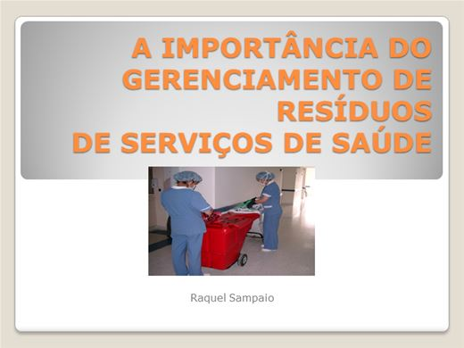 Curso Online de A IMPORTÂNCIA DO GERENCIAMENTO DE RESÍDUOS  DE SERVIÇOS DE SAÚDE