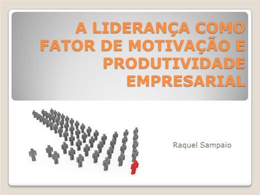 Curso Online de A LIDERANÇA COMO FATOR DE MOTIVAÇÃO E PRODUTIVIDADE EMPRESARIAL