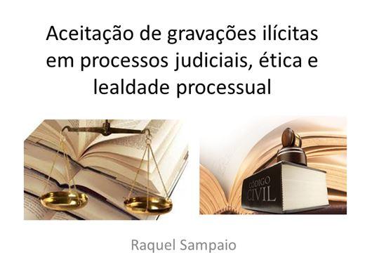 Curso Online de Aceitação de gravações ilícitas em processos judiciais, ética e lealdade processual