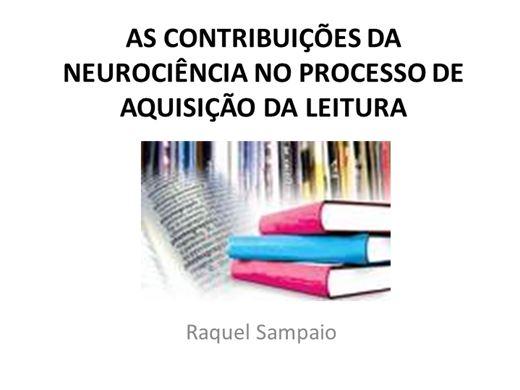 Curso Online de AS CONTRIBUIÇÕES DA NEUROCIÊNCIA NO PROCESSO DE AQUISIÇÃO DA LEITURA