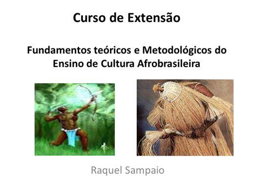 Curso Online de Curso de Extensão: Fundamentos teóricos e Metodológicos do Ensino de Cultura Afro brasileira
