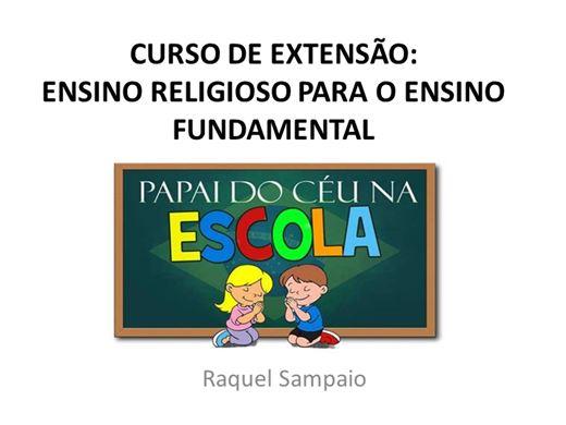Curso Online de CURSO DE EXTENSÃO: ENSINO RELIGIOSO PARA O ENSINO FUNDAMENTAL