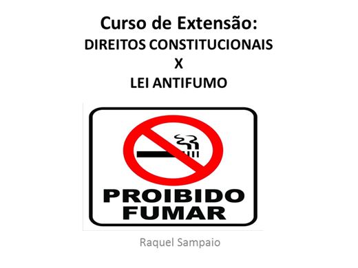 Curso Online de Curso de Extensão: DIREITOS CONSTITUCIONAIS X LEI ANTIFUMO
