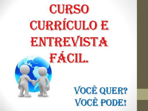 Curso Online de CURRÍCULO E ENTREVISTA FÁCIL - VOCÊ QUER, VOCÊ PODE!