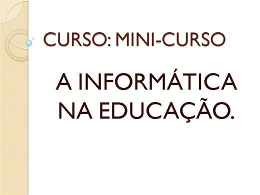 Curso Online de CURSO: MINI-CURSO A INFORMÁTICA NA EDUCAÇÃO