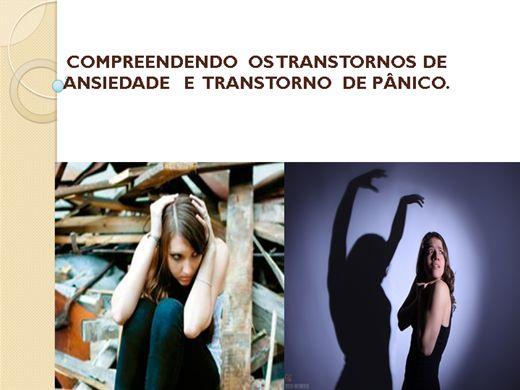 Curso Online de COMPREENDENDO  OS TRANSTORNOS DE ANSIEDADE   E  TRANSTORNO DE PÂNICO.