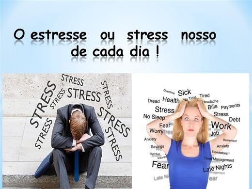 Curso Online de O ESTRESSE OU STRESS  NOSSO DE CADA DIA