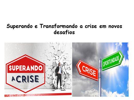 Curso Online de Superando e Transformando a crise em novos desafios