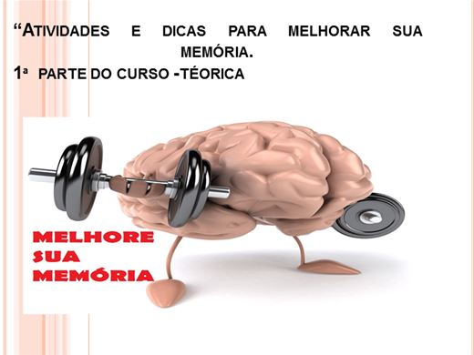 Curso Online de ATIVIDADES E DICAS PARA MELHORAR A MEMÓRIA - 1ª PARTE DO CURSO- TEÓRICA