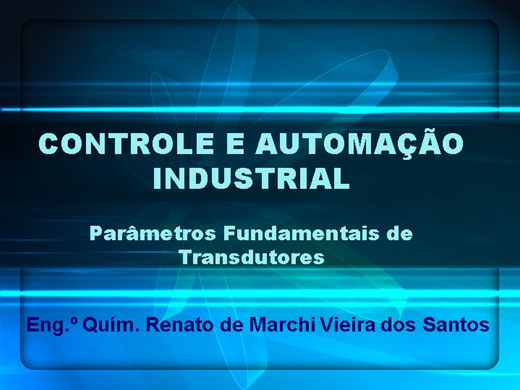 Curso Online de Controle e Automação Industrial - Parâmetros Fundamentais de Transdutores