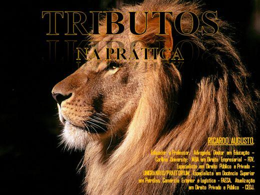 Curso Online de TRIBUTOS NA PRÁTICA como domar o leão