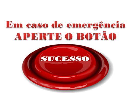 Curso Online de Em caso de emergência aperte o botão SUCESSO