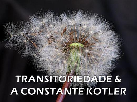 Curso Online de TRANSITORIEDADE E A CONSTANTE KOTLER