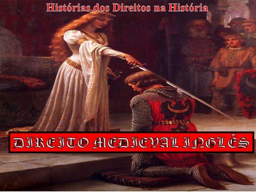 Curso Online de HISTÓRIA MEDIEVAL DO DIREITO INGLÊS