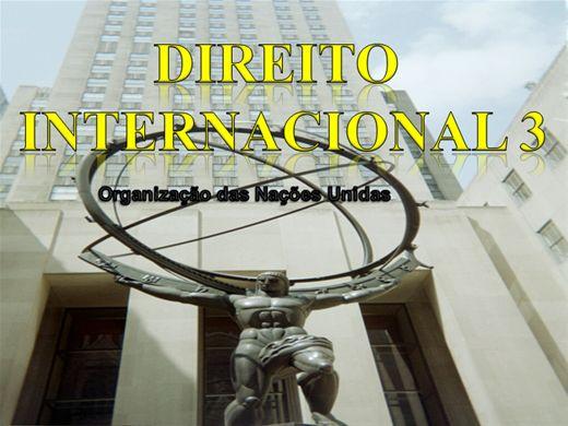 Curso Online de DIREITO INTERNACIONAL 3 organização das nações unidas