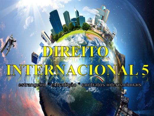 Curso Online de DIREITO INTERNACIONAL 5 estrangeiro extradição contratos internacionais